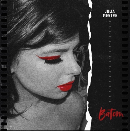 "Single ""Batom"", de Julia Mestre"